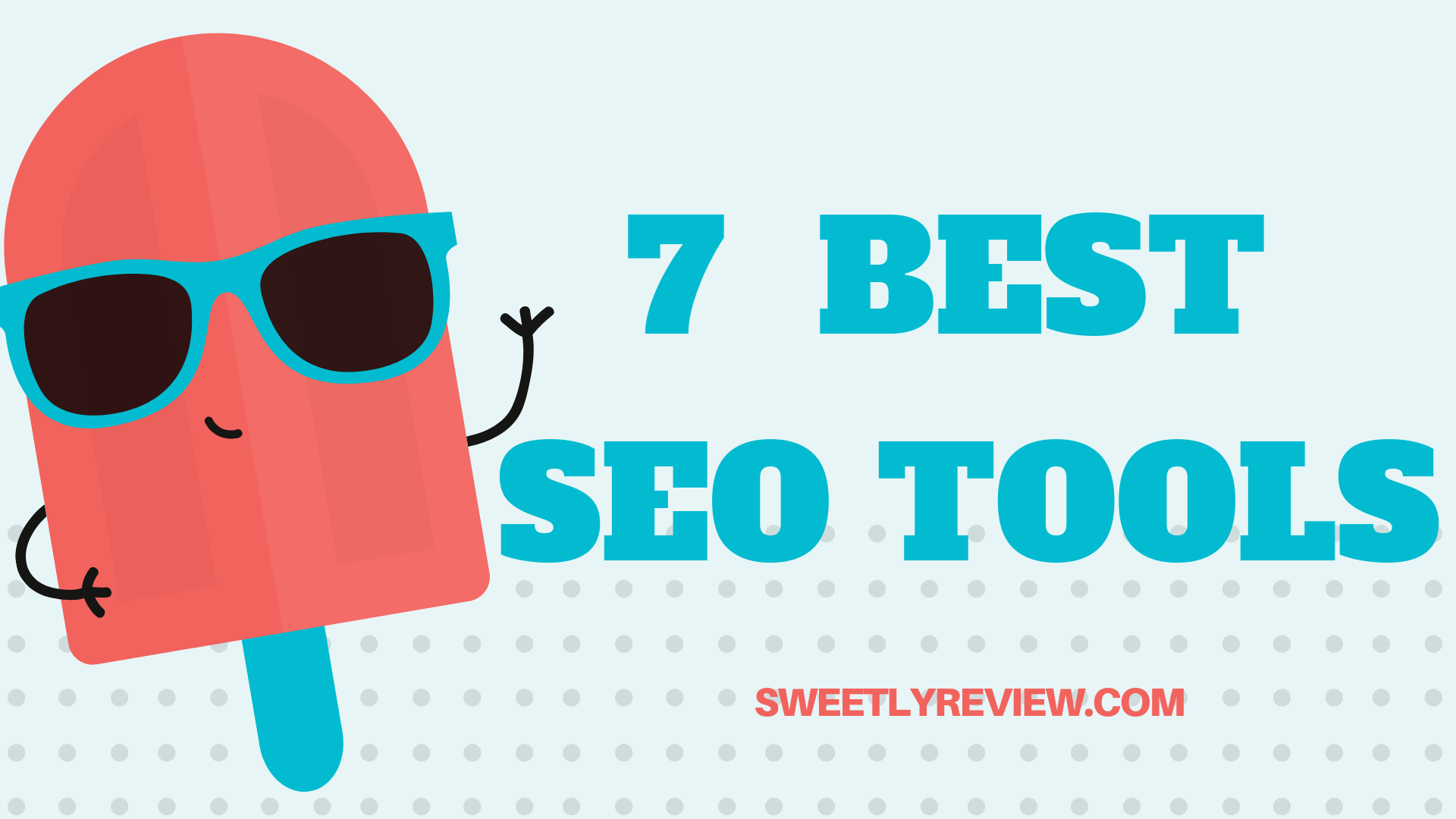 7 Best SEO Tools For Successful SEO